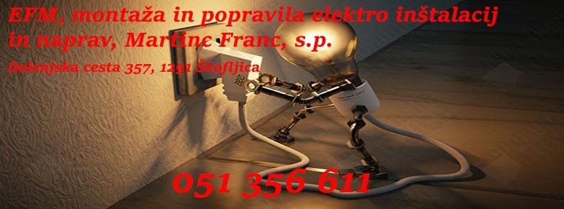 EFM, montaža in popravila elektro instalacij in naprav, Martinc Franc, s.p.