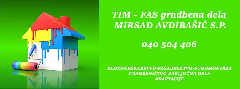 TIM - FAS gradbena dela MIRSAD AVDIBAŠIĆ S.P.